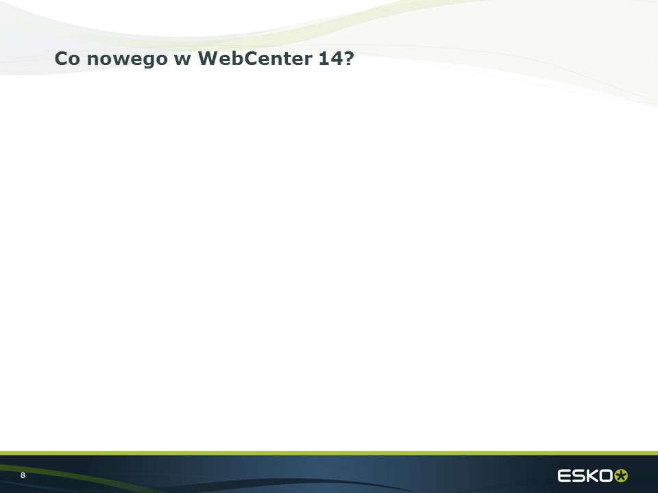 8 Co nowego w WebCenter 14?