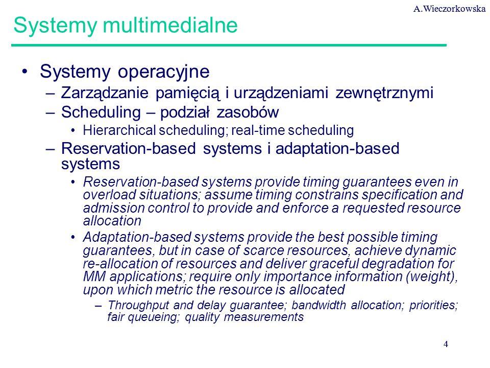 A.Wieczorkowska 5 5 Systemy multimedialne Sieci; Internet –Technologie (np.