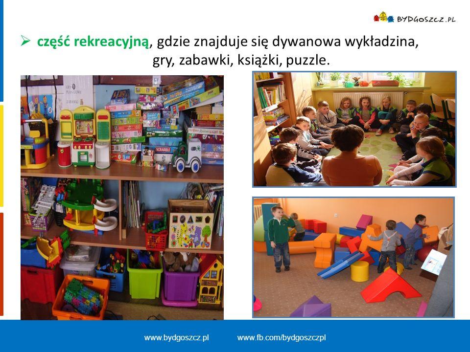 www.bydgoszcz.pl www.fb.com/bydgoszczpl  część rekreacyjną, gdzie znajduje się dywanowa wykładzina, gry, zabawki, książki, puzzle.