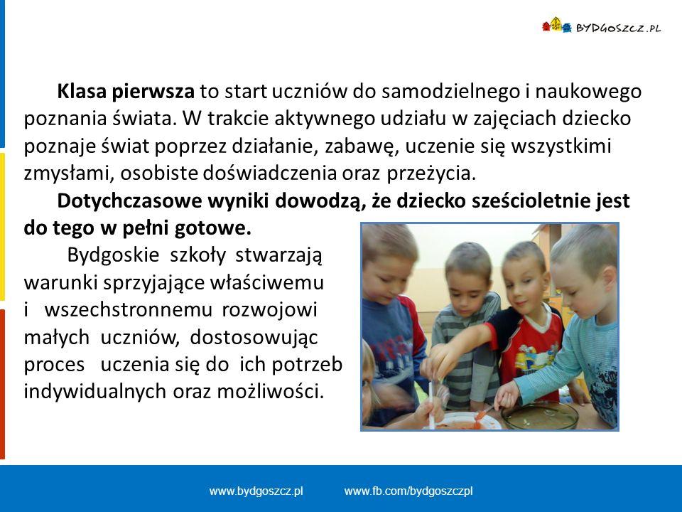 www.bydgoszcz.pl www.fb.com/bydgoszczpl Klasa pierwsza to start uczniów do samodzielnego i naukowego poznania świata. W trakcie aktywnego udziału w za