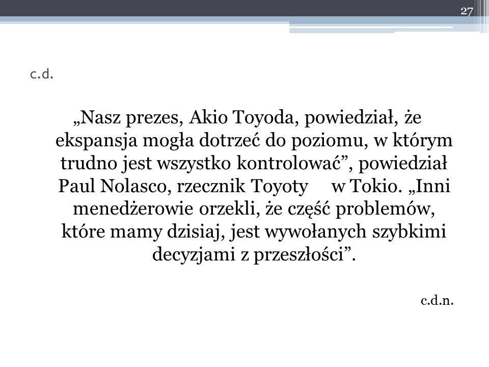 """""""Nasz prezes, Akio Toyoda, powiedział, że ekspansja mogła dotrzeć do poziomu, w którym trudno jest wszystko kontrolować"""", powiedział Paul Nolasco, rze"""