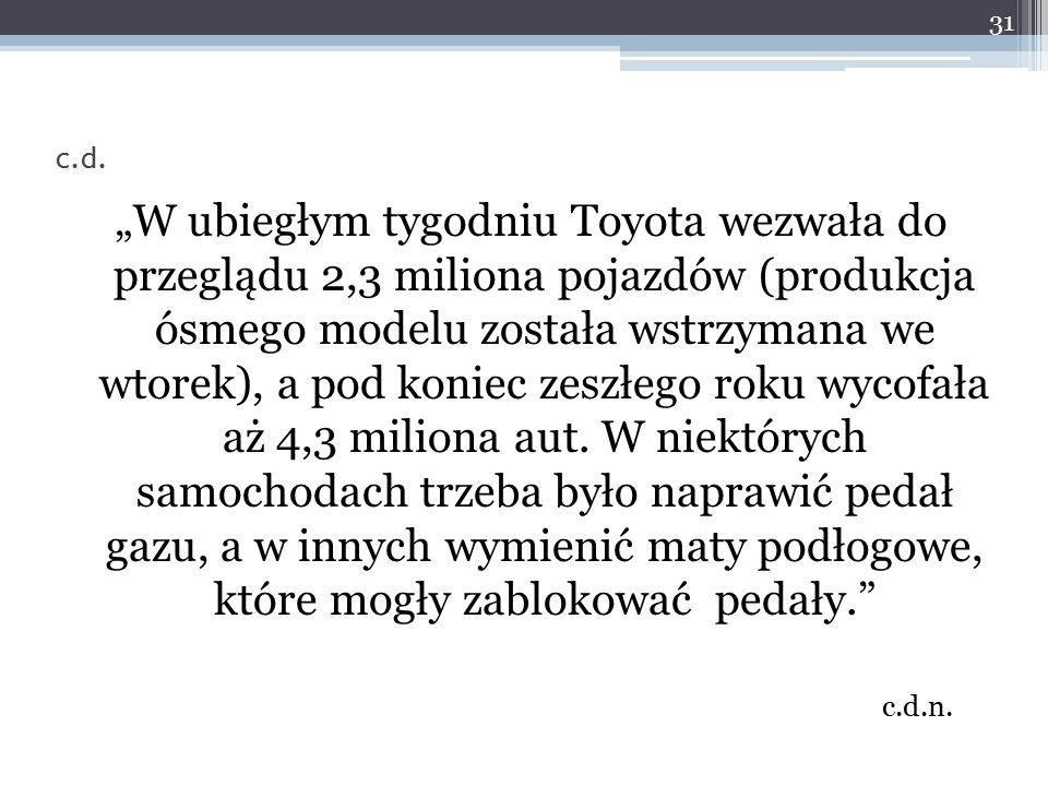 """""""W ubiegłym tygodniu Toyota wezwała do przeglądu 2,3 miliona pojazdów (produkcja ósmego modelu została wstrzymana we wtorek), a pod koniec zeszłego ro"""