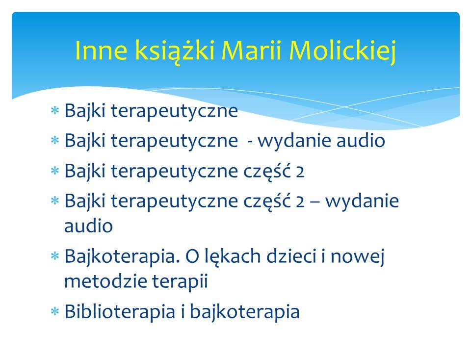  Bajki terapeutyczne  Bajki terapeutyczne - wydanie audio  Bajki terapeutyczne część 2  Bajki terapeutyczne część 2 – wydanie audio  Bajkoterapia.