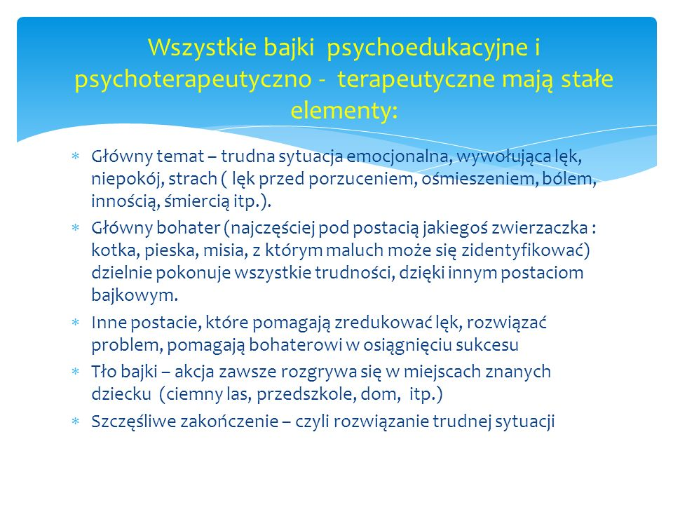 Do zastosowania terapii z zastosowaniem bajek nie jest potrzebne wykształcenie psychologiczne, czy pedagogiczne – bo bajka działa sama w sobie.