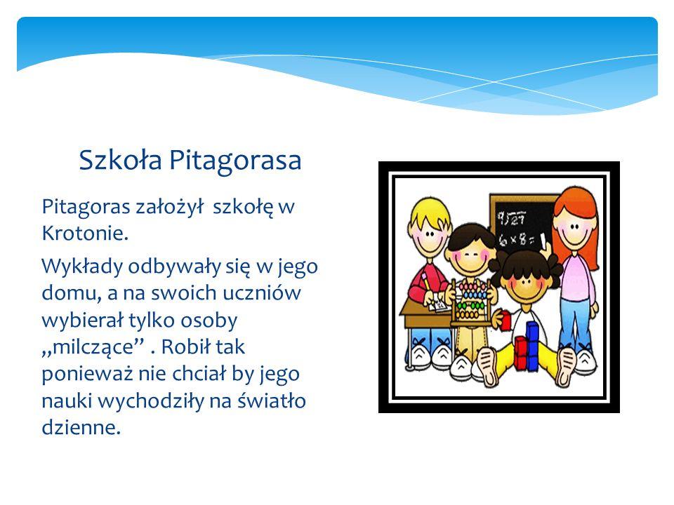Pitagoras założył szkołę w Krotonie.