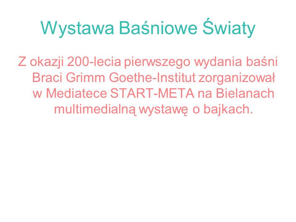 Wystawa Baśniowe Światy Z okazji 200-lecia pierwszego wydania baśni Braci Grimm Goethe-Institut zorganizował w Mediatece START-META na Bielanach multi