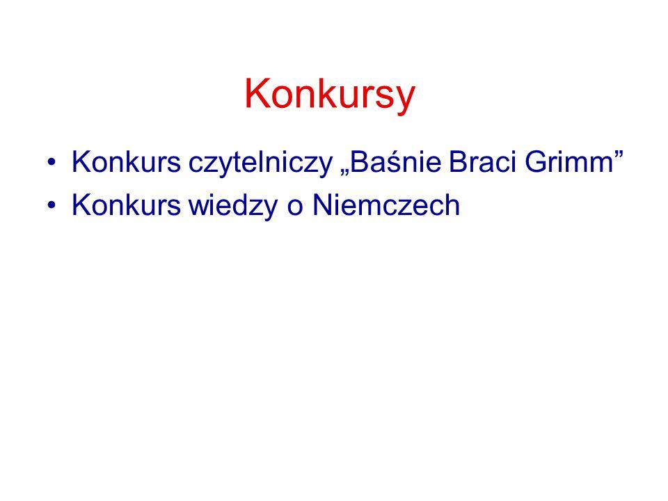 """Konkursy Konkurs czytelniczy """"Baśnie Braci Grimm"""" Konkurs wiedzy o Niemczech"""