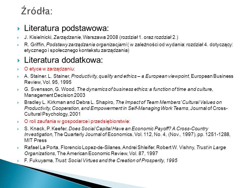  Literatura podstawowa:  J. Kisielnicki, Zarządzanie, Warszawa 2008 (rozdział 1. oraz rozdział 2.)  R. Griffin, Podstawy zarządzania organizacjami