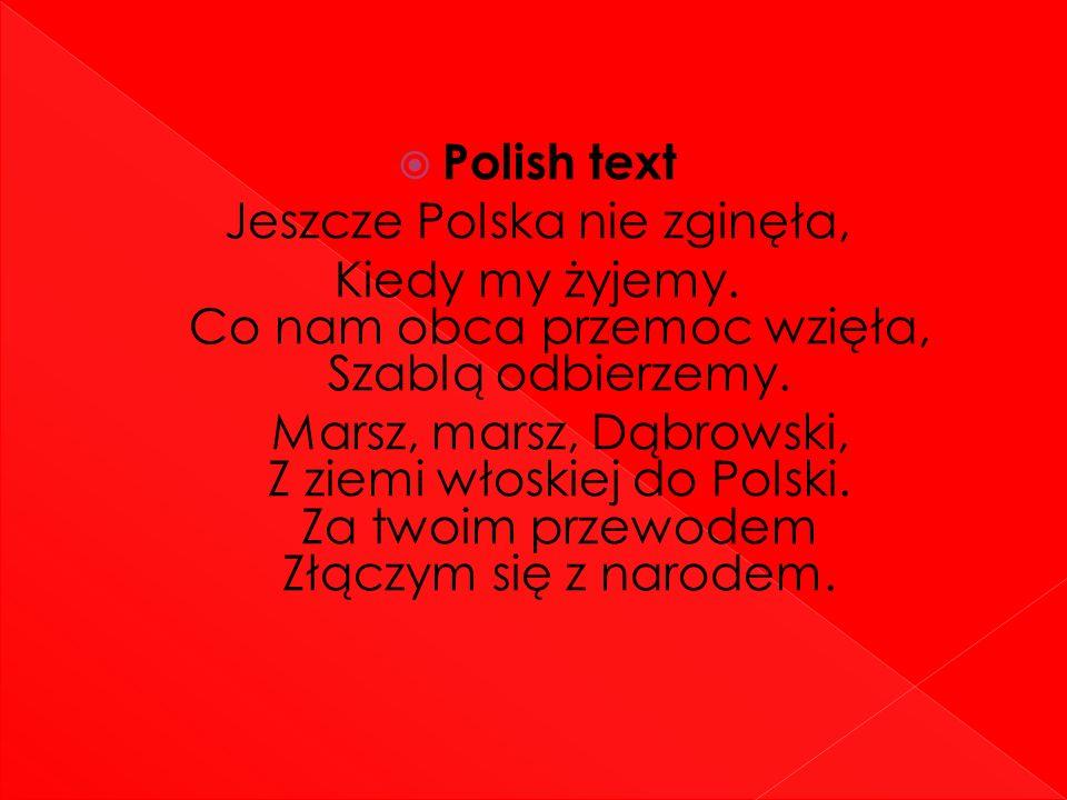 Polish text Jeszcze Polska nie zginęła, Kiedy my żyjemy.