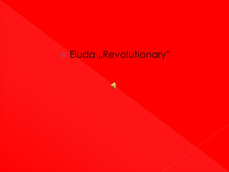 """ Eiuda """"Revolutionary"""