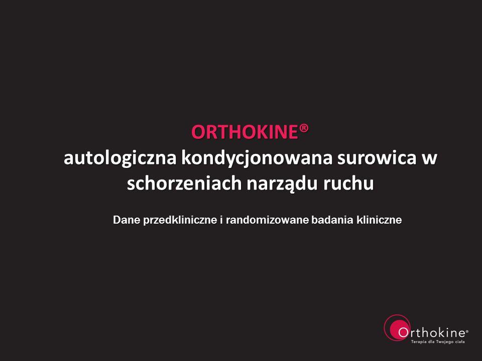 ORTHOKINE® autologiczna kondycjonowana surowica w schorzeniach narządu ruchu Dane przedkliniczne i randomizowane badania kliniczne