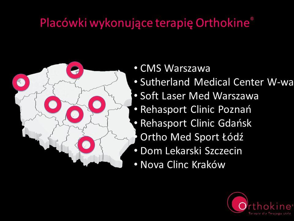 Placówki wykonujące terapię Orthokine ® CMS Warszawa Sutherland Medical Center W-wa Soft Laser Med Warszawa Rehasport Clinic Poznań Rehasport Clinic G