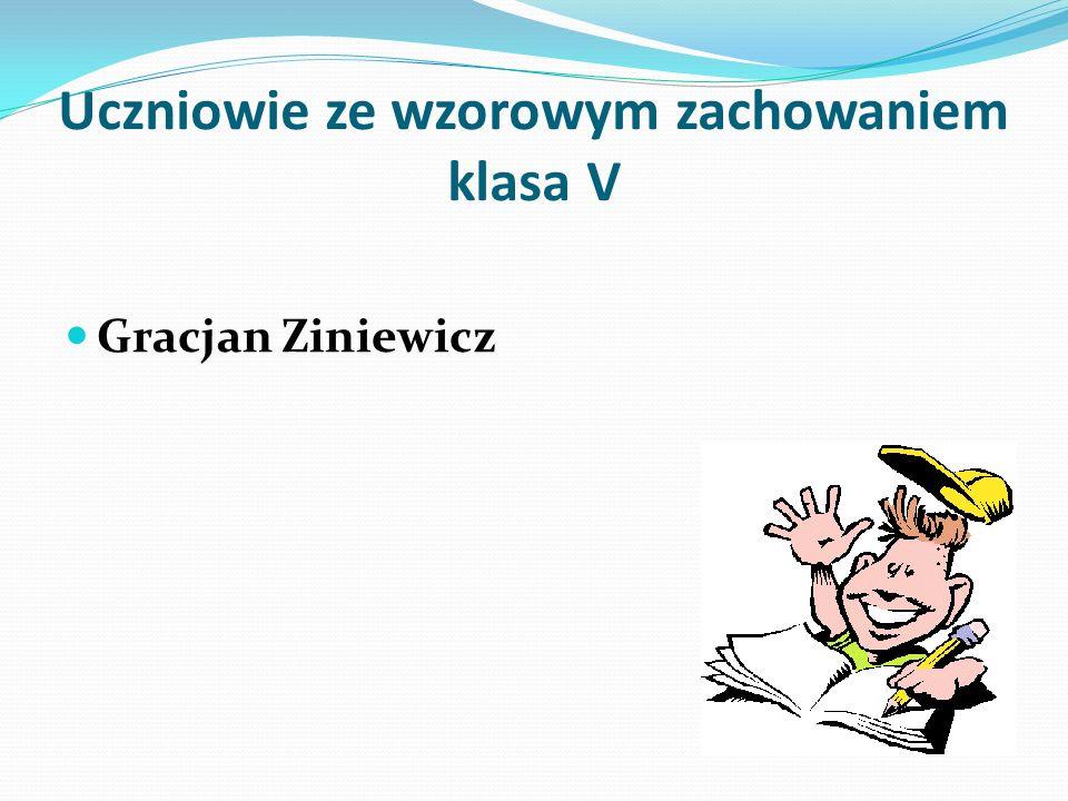 Uczniowie ze wzorowym zachowaniem klasa V Gracjan Ziniewicz