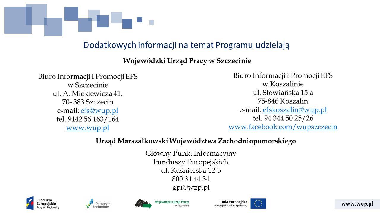 www.wup.pl Dodatkowych informacji na temat Programu udzielają Główny Punkt Informacyjny Funduszy Europejskich ul. Kuśnierska 12 b 800 34 44 34 gpi@wzp