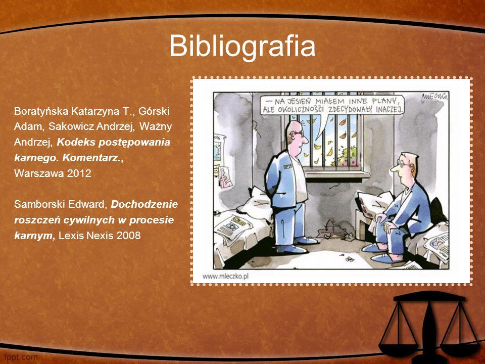 Bibliografia Boratyńska Katarzyna T., Górski Adam, Sakowicz Andrzej, Ważny Andrzej, Kodeks postępowania karnego.