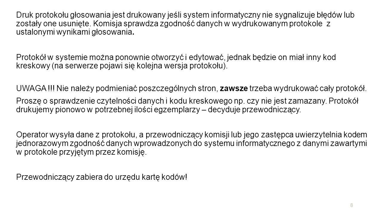 Druk protokołu głosowania jest drukowany jeśli system informatyczny nie sygnalizuje błędów lub zostały one usunięte.