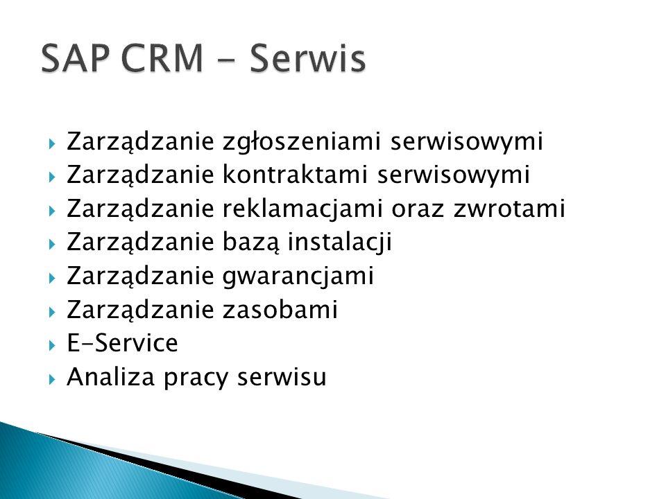  Zarządzanie zgłoszeniami serwisowymi  Zarządzanie kontraktami serwisowymi  Zarządzanie reklamacjami oraz zwrotami  Zarządzanie bazą instalacji  Zarządzanie gwarancjami  Zarządzanie zasobami  E-Service  Analiza pracy serwisu