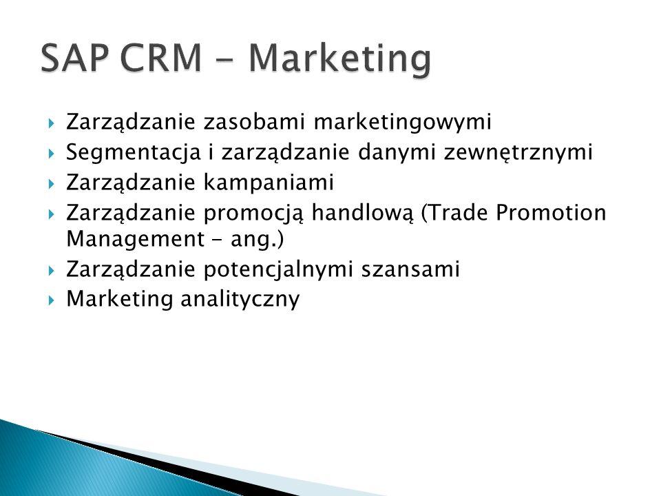  Zarządzanie zasobami marketingowymi  Segmentacja i zarządzanie danymi zewnętrznymi  Zarządzanie kampaniami  Zarządzanie promocją handlową (Trade Promotion Management - ang.)  Zarządzanie potencjalnymi szansami  Marketing analityczny