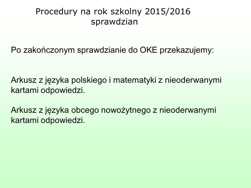 Po zakończonym sprawdzianie do OKE przekazujemy: Arkusz z języka polskiego i matematyki z nieoderwanymi kartami odpowiedzi.