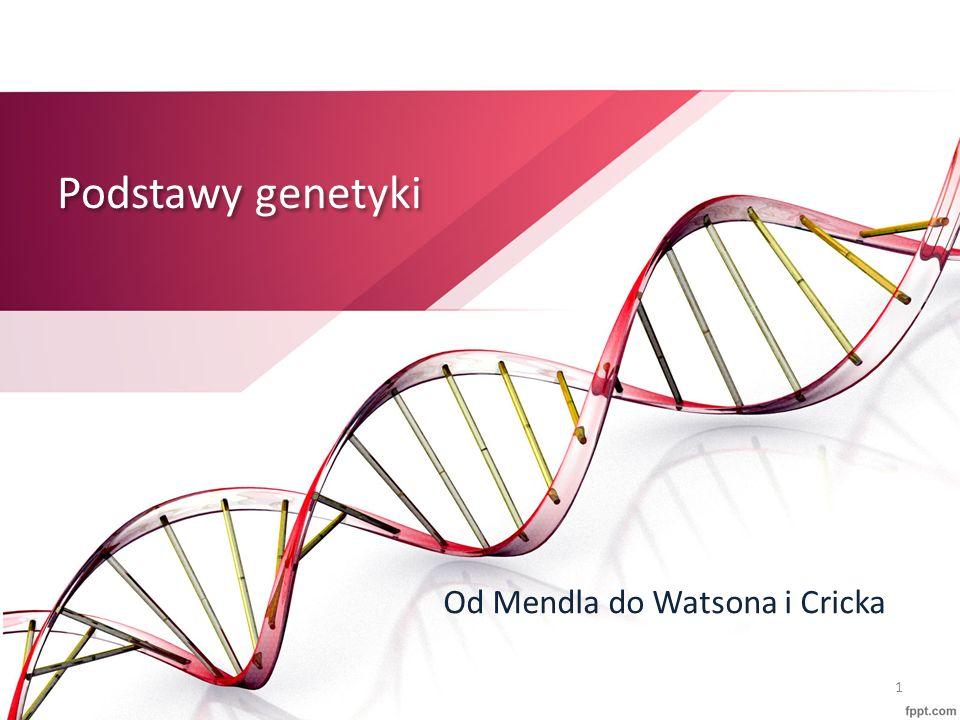 Podstawy genetyki Od Mendla do Watsona i Cricka 1