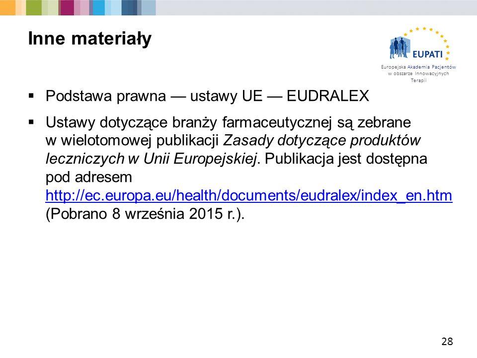 Europejska Akademia Pacjentów w obszarze Innowacyjnych Terapii  Podstawa prawna — ustawy UE — EUDRALEX  Ustawy dotyczące branży farmaceutycznej są z