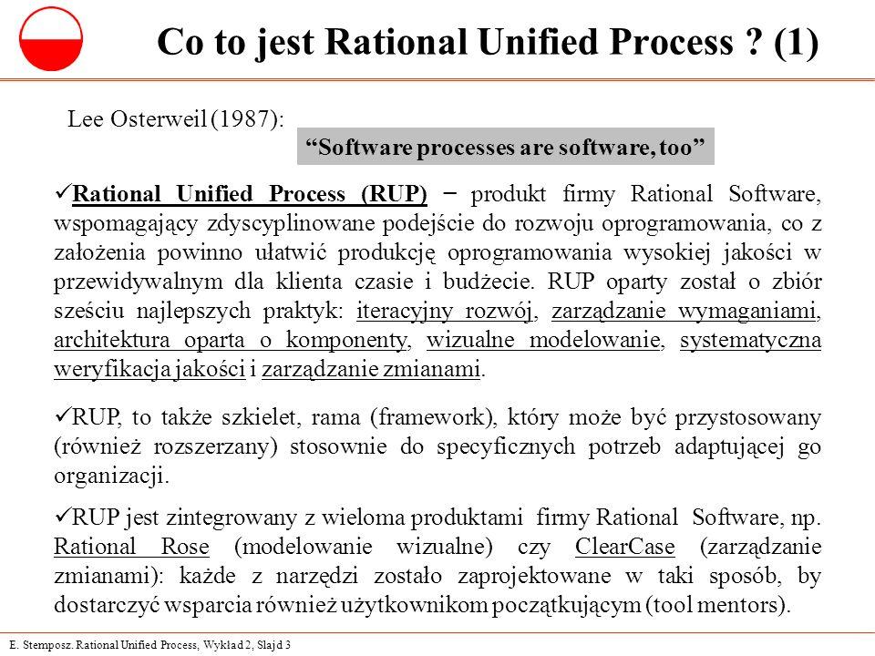 E. Stemposz. Rational Unified Process, Wykład 2, Slajd 3 Co to jest Rational Unified Process ? (1) Rational Unified Process (RUP) − produkt firmy Rati