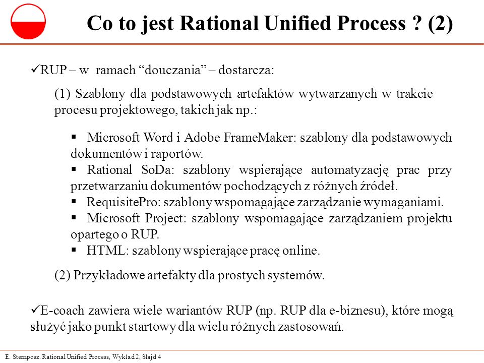 E. Stemposz. Rational Unified Process, Wykład 2, Slajd 4 Co to jest Rational Unified Process .
