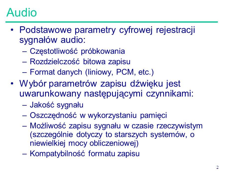 23 CCITT μ-law Kodowanie oparte na kwantyzacji logarytmicznej: więcej poziomów kwantyzacji dla niższych poziomów sygnału (obserwacja statystyczna: większe prawdopodobieństwo sygnałów o mniejszym poziomie) W typowym systemie μ-law, liniowe próbki kodowane przez 14-16 bitów są komprymowane do 8 bitów http://www.sericyb.com.au/audio.html http://www.biologie.uni- freiburg.de/data/tutorial/CreatingAIFC.html