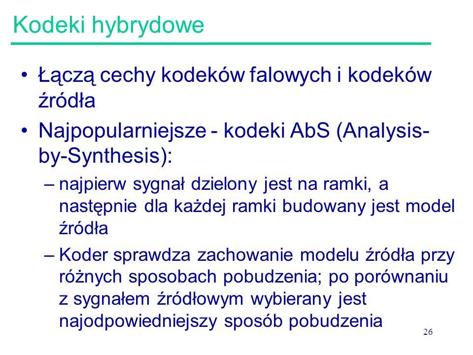26 Kodeki hybrydowe Łączą cechy kodeków falowych i kodeków źródła Najpopularniejsze - kodeki AbS (Analysis- by-Synthesis): –najpierw sygnał dzielony j