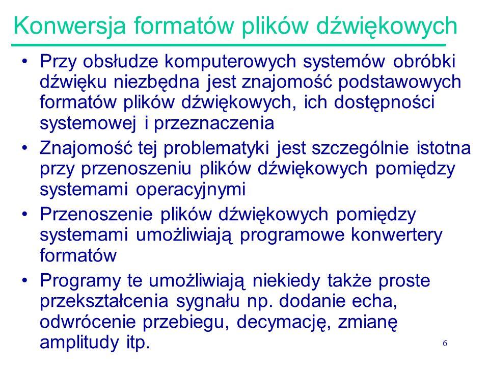 27 Konwersja sposobu kodowania Przy konwersji sposobu kodowania zwykle stosuje się rozkodowanie do formatu PCM, a następnie kodowanie do formatu docelowego –Pozwala to wykorzystać istniejące kodeki