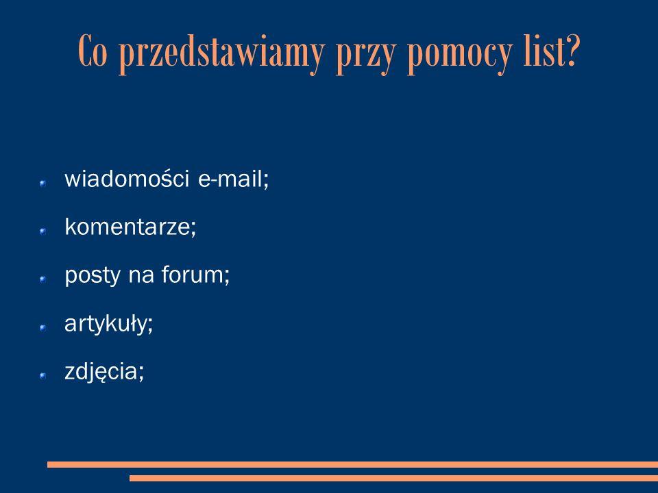 Co przedstawiamy przy pomocy list? produkty; wyniki wyszukiwania; linki; itp..