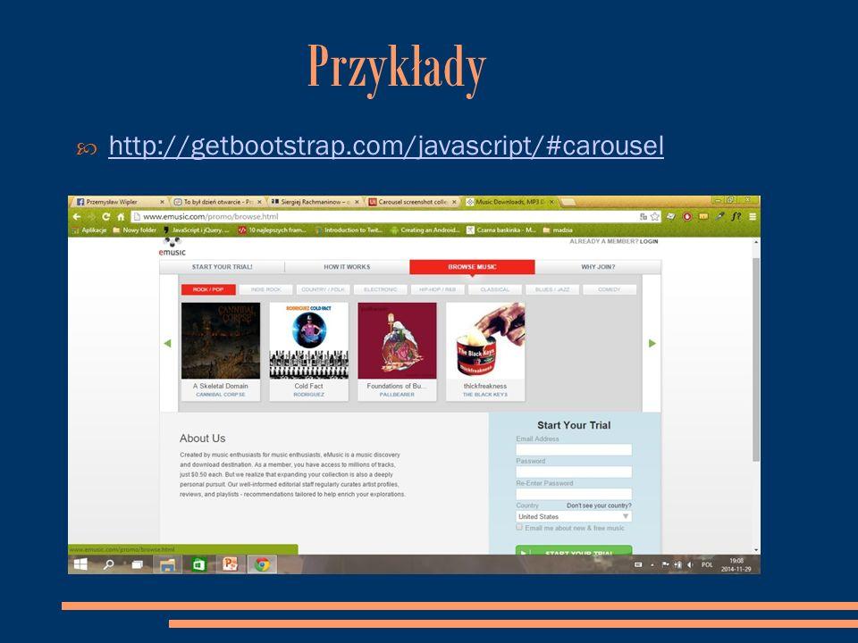 Przykłady  http://getbootstrap.com/javascript/#carousel http://getbootstrap.com/javascript/#carousel