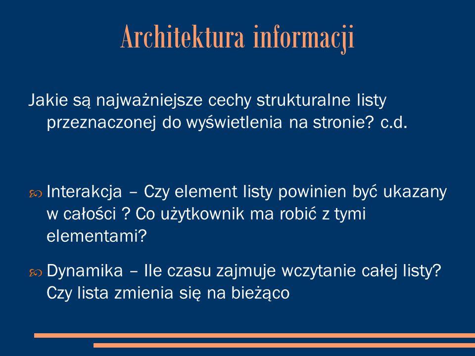 Architektura informacji Jakie są najważniejsze cechy strukturalne listy przeznaczonej do wyświetlenia na stronie.