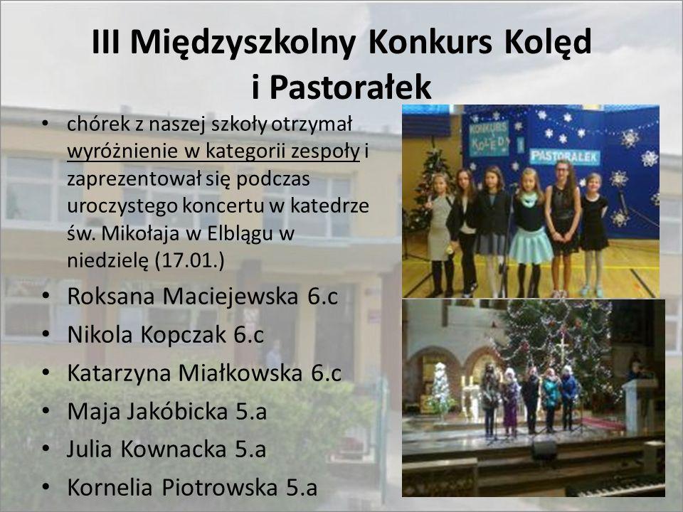 III Międzyszkolny Konkurs Kolęd i Pastorałek chórek z naszej szkoły otrzymał wyróżnienie w kategorii zespoły i zaprezentował się podczas uroczystego k
