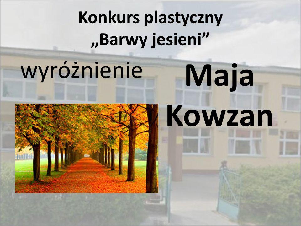 """Konkurs plastyczny """"Barwy jesieni"""" wyróżnienie Maja Kowzan"""