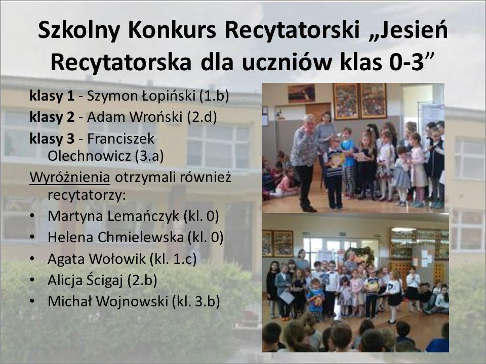 """Szkolny Konkurs Recytatorski """"Jesień Recytatorska dla uczniów klas 0-3"""" klasy 1 - Szymon Łopiński (1.b) klasy 2 - Adam Wroński (2.d) klasy 3 - Francis"""