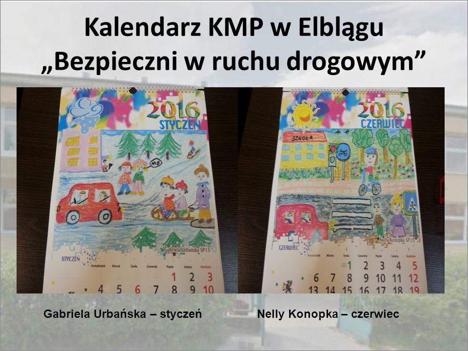 """Kalendarz KMP w Elblągu """"Bezpieczni w ruchu drogowym"""" Gabriela Urbańska – styczeńNelly Konopka – czerwiec"""