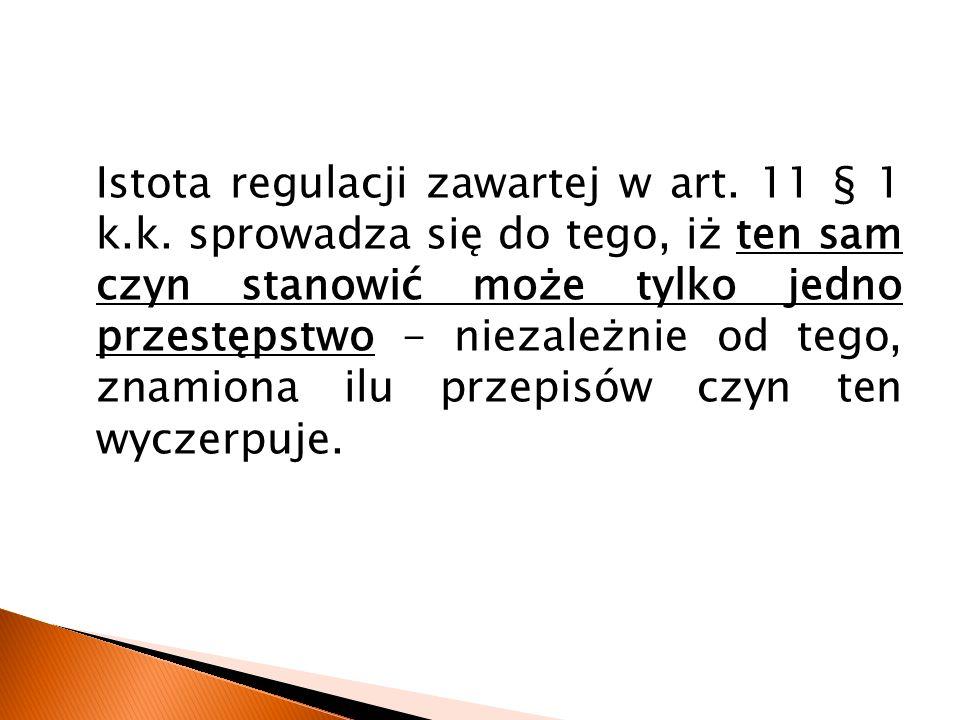 Istota regulacji zawartej w art. 11 § 1 k.k.