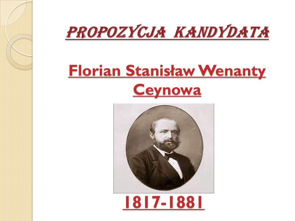 Propozycja Kandydata Florian Stanisław Wenanty Ceynowa 1817-1881
