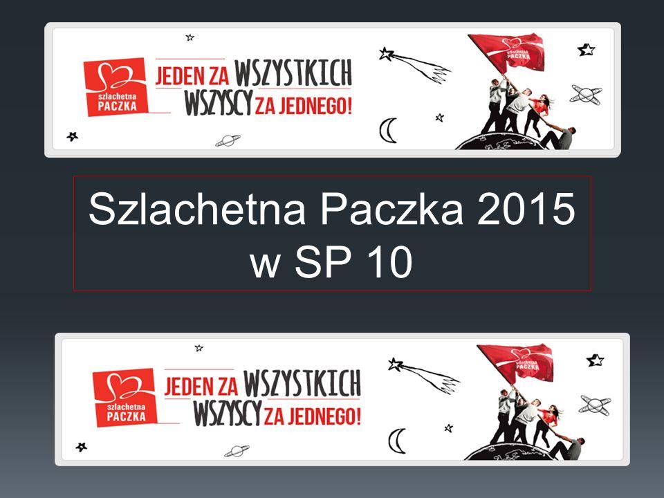 Szlachetna Paczka 2015 w SP 10