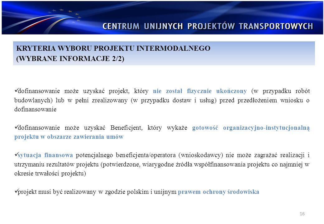 16 dofinansowanie może uzyskać projekt, który nie został fizycznie ukończony (w przypadku robót budowlanych) lub w pełni zrealizowany (w przypadku dos