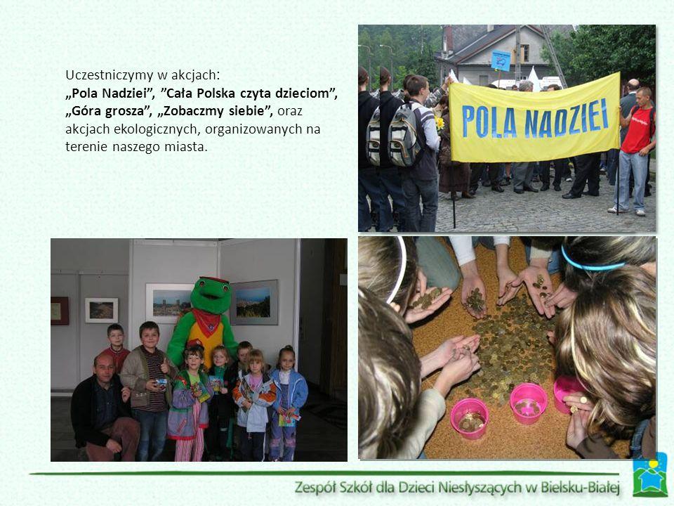 """Uczestniczymy w akcjach : """"Pola Nadziei , Cała Polska czyta dzieciom , """"Góra grosza , """"Zobaczmy siebie , oraz akcjach ekologicznych, organizowanych na terenie naszego miasta."""