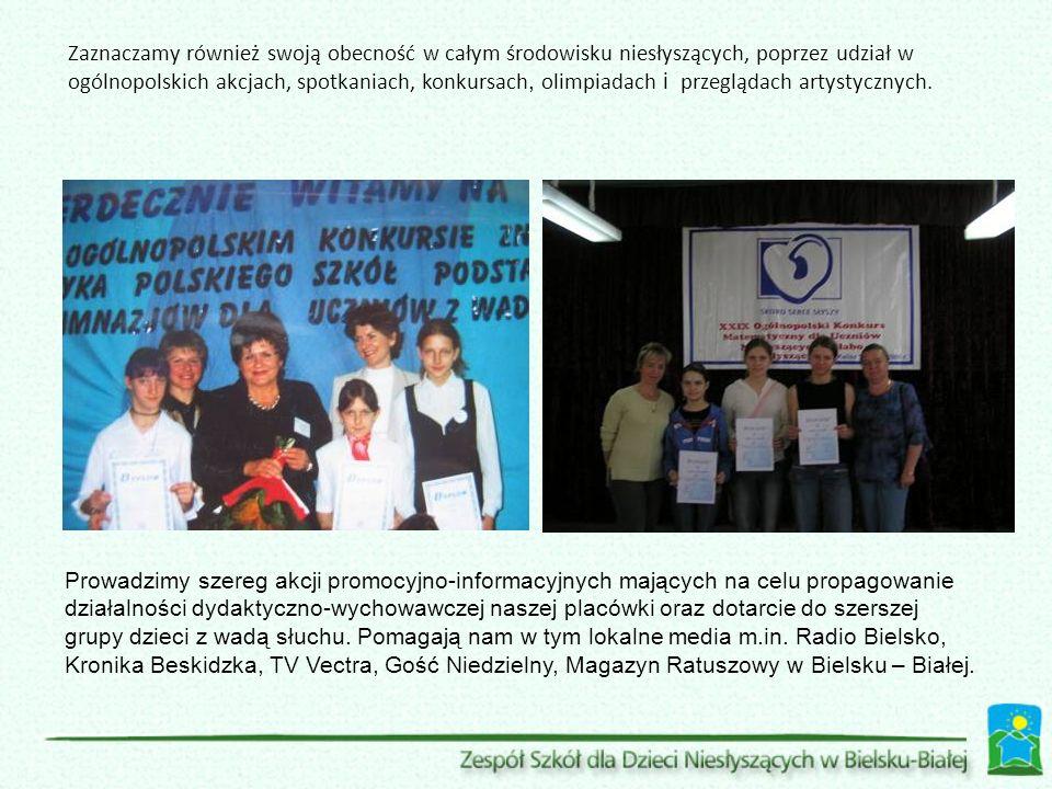 Zaznaczamy również swoją obecność w całym środowisku niesłyszących, poprzez udział w ogólnopolskich akcjach, spotkaniach, konkursach, olimpiadach i przeglądach artystycznych.