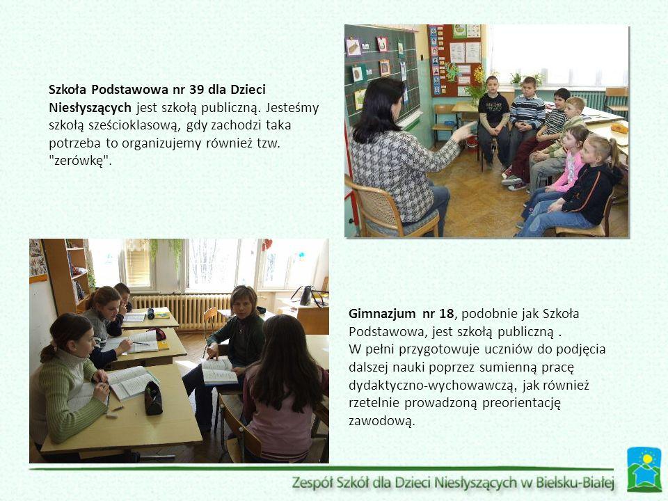 Szkoła Podstawowa nr 39 dla Dzieci Niesłyszących jest szkołą publiczną. Jesteśmy szkołą sześcioklasową, gdy zachodzi taka potrzeba to organizujemy rów