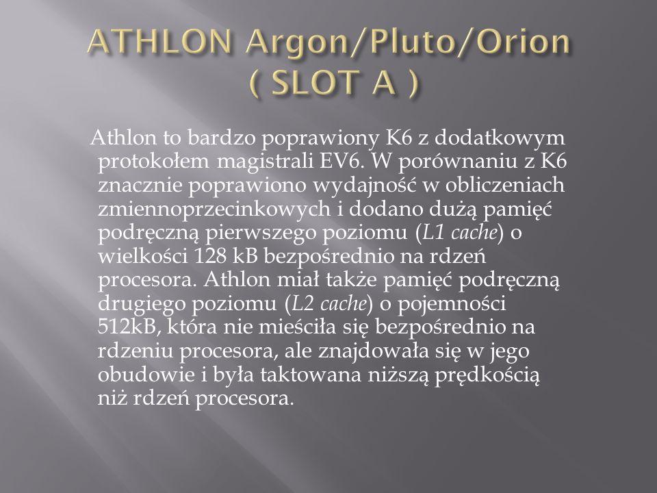 Athlon to bardzo poprawiony K6 z dodatkowym protokołem magistrali EV6.