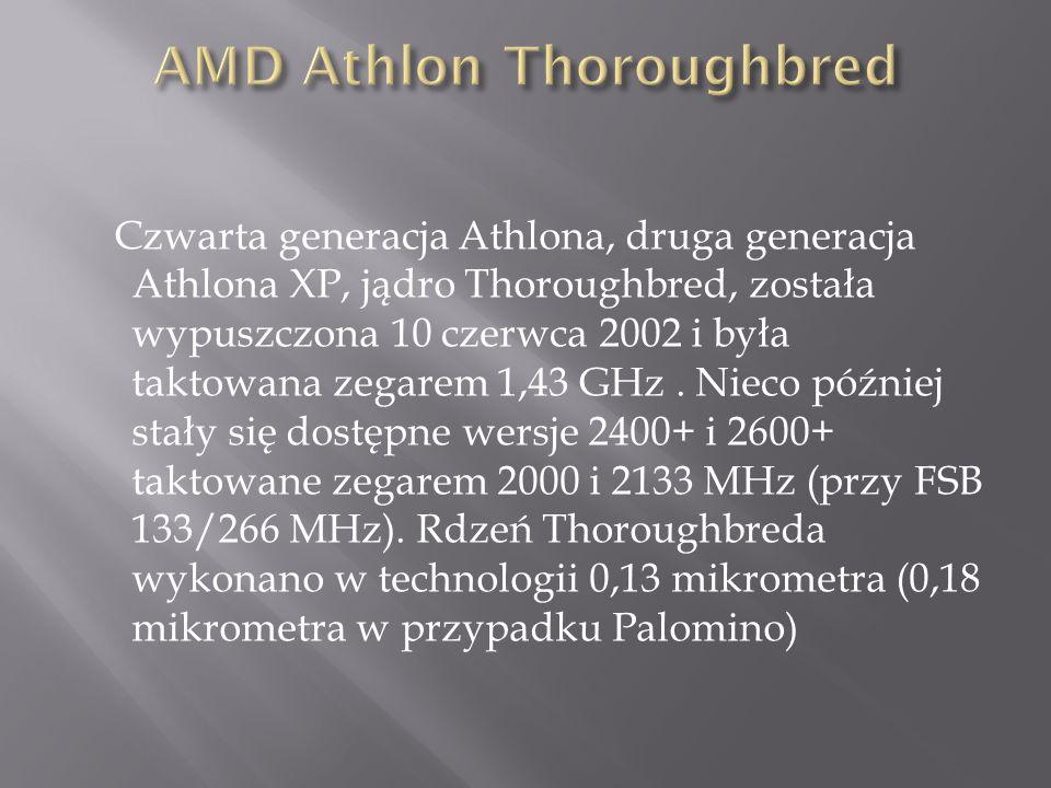 Czwarta generacja Athlona, druga generacja Athlona XP, jądro Thoroughbred, została wypuszczona 10 czerwca 2002 i była taktowana zegarem 1,43 GHz.