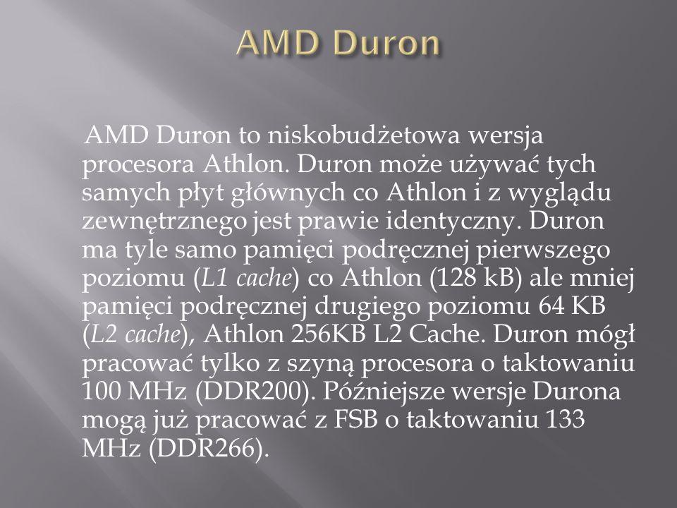 AMD Duron to niskobudżetowa wersja procesora Athlon.