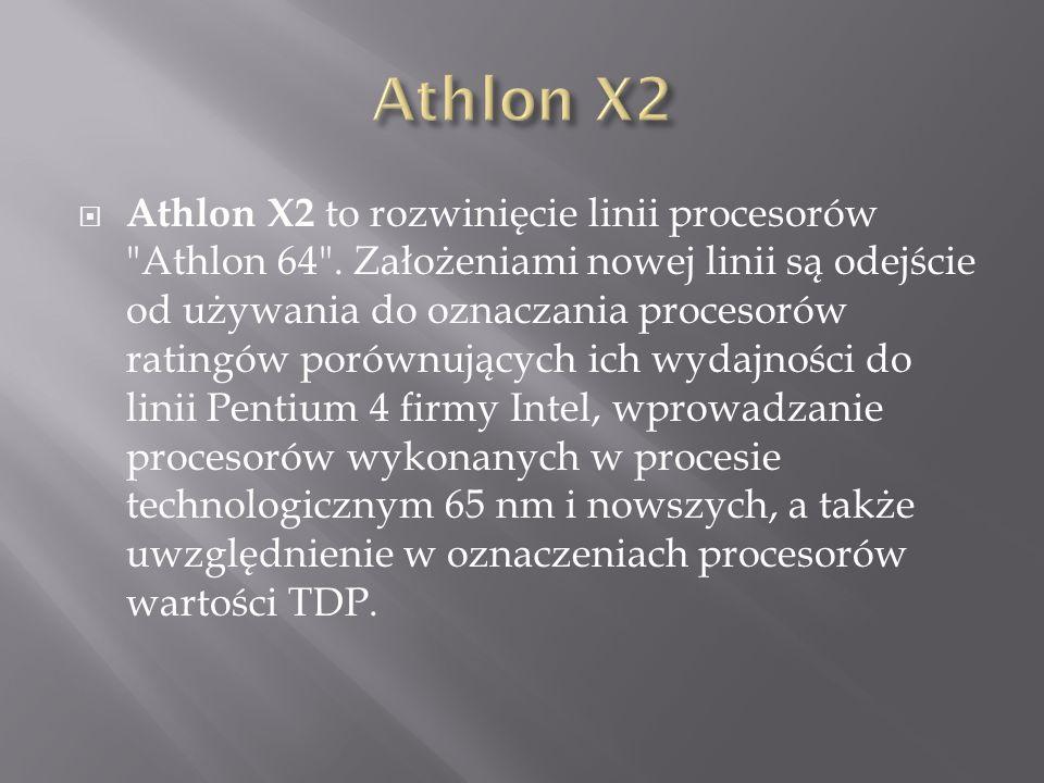  Athlon X2 to rozwinięcie linii procesorów Athlon 64 .
