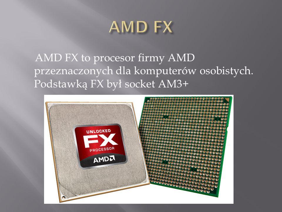 AMD FX to procesor firmy AMD przeznaczonych dla komputerów osobistych. Podstawką FX był socket AM3+