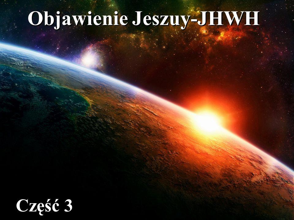 Objawienie Jeszuy-JHWH Część 3